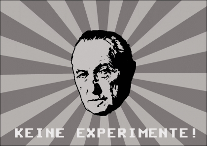 The famous campaing slogan of 1957 'No Experiments. Adenauer""